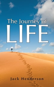 The Journey of Life ebook by Jack Henderson