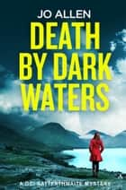Death by Dark Waters ebook by