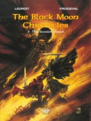 Black Moon Chronicles - Volume 5 - The Scarlet Dance ebook by François Froideval, Olivier Ledroit
