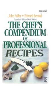Chef's Compendium of Professional Recipes ebook by Edward Renold,David Foskett,John Fuller,David Foskett