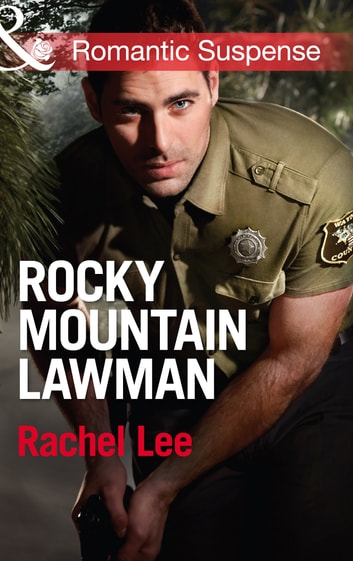 Rocky Mountain Lawman (Mills & Boon Romantic Suspense) (Conard County: The Next Generation, Book 15) ebook by Rachel Lee