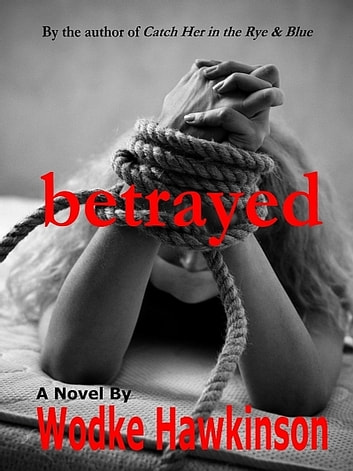 Betrayed ebook by Wodke Hawkinson
