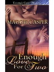 Enough Love for Two (Raising Cain, Book Two) ebook by Maggie Casper