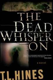 Dead Whisper On, The ebook by T. L. Hines