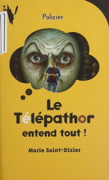 Le Télépathor entend tout ! ebook by Marie Saint-Dizier