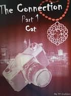 The Connection Part 1 CAT ebook by T. F. Golden