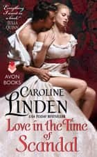 Love in the Time of Scandal ebook by Caroline Linden