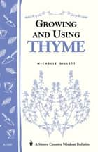 Growing and Using Thyme ebook by Michelle Gillett