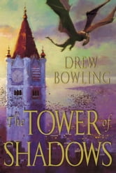 The Tower of Shadows - Book One of The Tides of Fate ebook by Drew Bowling
