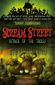 Scream Street: Attack of the Trolls (Book #8) ebook by Tommy Donbavand