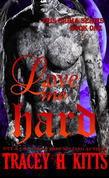 Love Me HARD ebook by Tracey H. Kitts