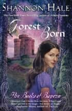 Forest Born ebook by Shannon Hale