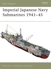 Imperial Japanese Navy Submarines 1941?45 ebook by Mark Stille,Tony Bryan