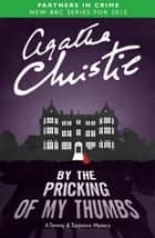 By the Pricking of My Thumbs (Tommy & Tuppence) ebook by Agatha Christie