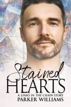 Stained Hearts ebook by Parker Williams