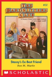 The Baby-Sitters Club #51: Stacey's Ex-Best Friend ebook by Ann M. Martin