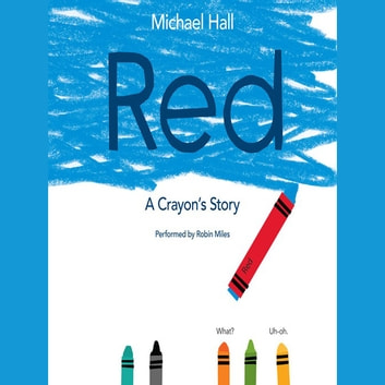 Red - A Crayon's Story audiobook by Michael Hall