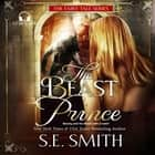 The Beast Prince - Fairy Tale with a Twist audiobook by S.E. Smith