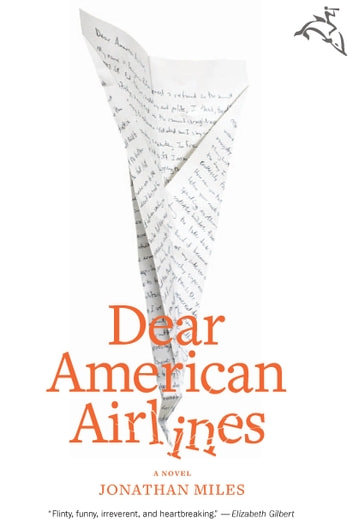 Dear American Airlines - A Novel ebook by Jonathan Miles