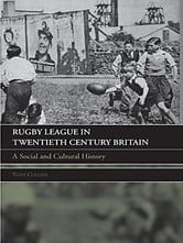 Rugby League in Twentieth Century Britain - A Social and Cultural History ebook by Tony Collins