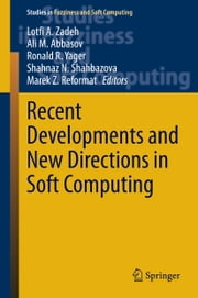 Recent Developments and New Directions in Soft Computing ebook by
