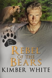 Rebel of the Bears ebook by Kimber White