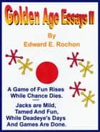 Golden Age Essays II ebook by Edward E. Rochon