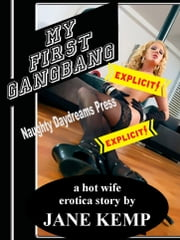 My First Gangbang ebook by Jane Kemp