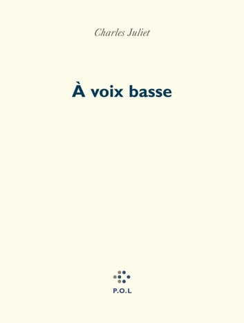 A voix basse ebook by Charles Juliet