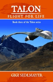 Talon, Flight for Life ebook by Gigi Sedlmayer