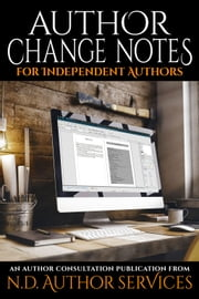 Author Change Notes for Independent Authors - An Author Consultation Publication from N.D. Author Services ebook by N.D. Author Services, J.C. Hendee