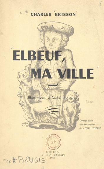Elbeuf, ma ville ebook by Charles Brisson