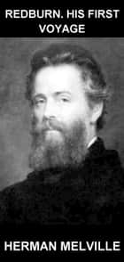 Redburn. His First Voyage [com Glossário em Português] ebook by Herman Melville, Eternity Ebooks