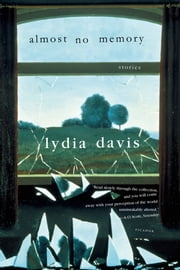 Almost No Memory - Stories ebook by Lydia Davis