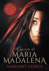 A Paixão de Maria Madalena ebook by Margaret George