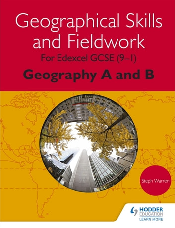 Geographical Skills and Fieldwork for Edexcel GCSE (9–1) Geography A and B ebook by Steph Warren