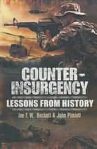 Counter Insurgency - Lessons from History ebook by Ian   Beckett, John Pimlott
