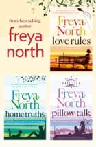 Freya North 3-Book Collection: Love Rules, Home Truths, Pillow Talk ebook by Freya North