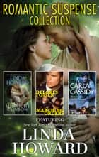 Romantic Suspense Collection - 3 Book Box Set ebook by