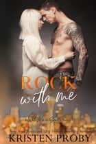 Rock With Me - A With Me In Seattle Novel ebook by