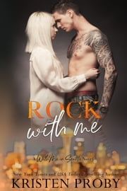 Rock With Me - A With Me In Seattle Novel ebook by Kristen Proby