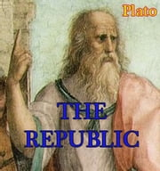 THE REPUBLIC - philosophy ebook by plato