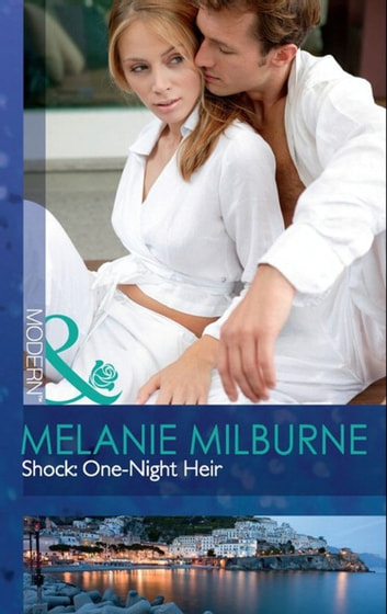 Shock: One-Night Heir (Mills & Boon Modern) ebook by Melanie Milburne