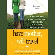 Have Mother, Will Travel audiobook by Claire Fontaine, Mia Fontaine