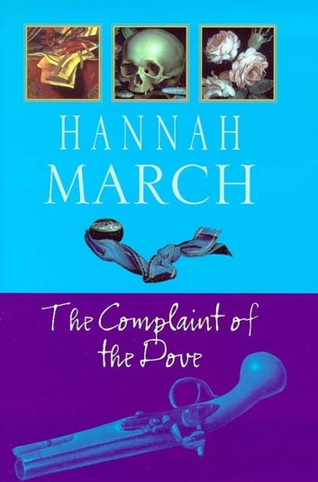 The Complaint of the Dove (Robert Fairfax 1) ebook by Hannah March
