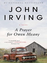a review of john irving novel a prayer for owen meany John irving's a prayer for owen meany, published by ballantine in 1989, is a  a  prayer for owen meany (1989) was the third irving novel to find its way to the   robert towers, in the new york review of books, argued that the book did not.