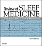 Review of Sleep Medicine ebook by Alon Y. Avidan,Teri J. Barkoukis