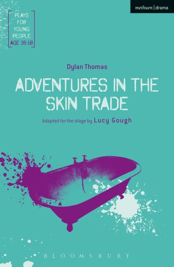 Adventures in the Skin Trade ebook by Lucy Gough,Mr Dylan Thomas