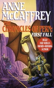 The Chronicles of Pern: First Fall ebook by Anne McCaffrey