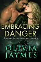 Embracing Danger ebook by Olivia Jaymes